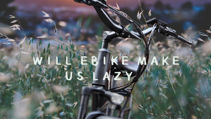 WILL EBIKE MAKE US LAZY?