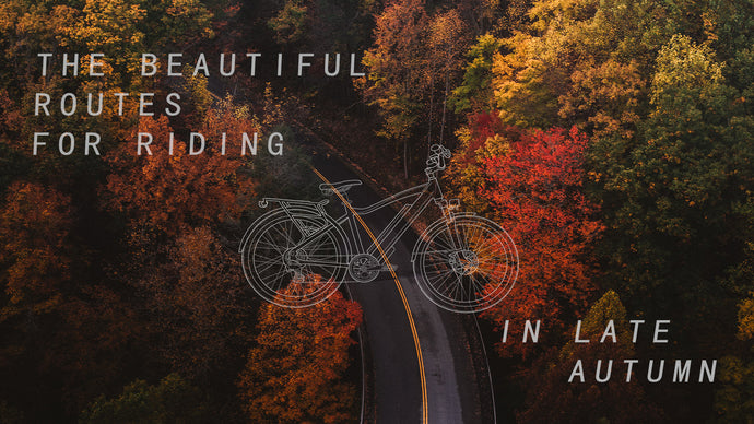 KBO GUIDE | THE BEAUTIFUL ROUTES FOR RIDING IN LATE AUTUMN