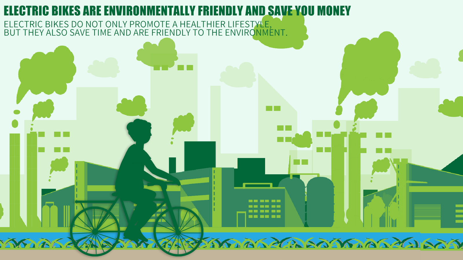 Electric bikes are environmentally friendly and save you money