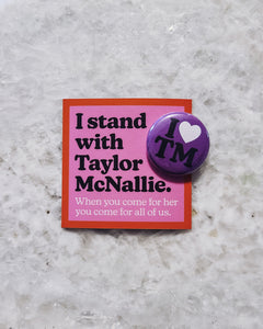 Stand With Taylor McNallie - Magnet & Button Pack
