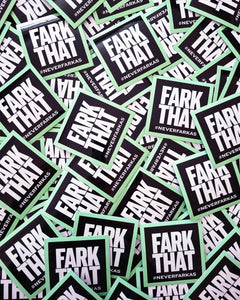 """Fark That"" Sticker"