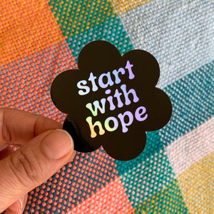 Start with Hope Holographic Sticker