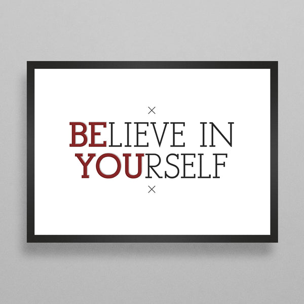 BElieve in YOUrself Poster - 3 Styles