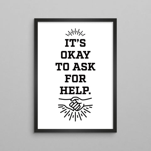 It's Okay To Ask For Help Poster - 4 Styles