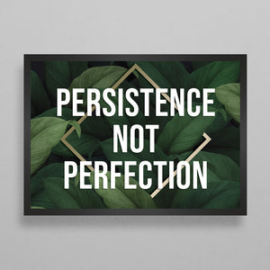 Persistence Not Perfection Poster
