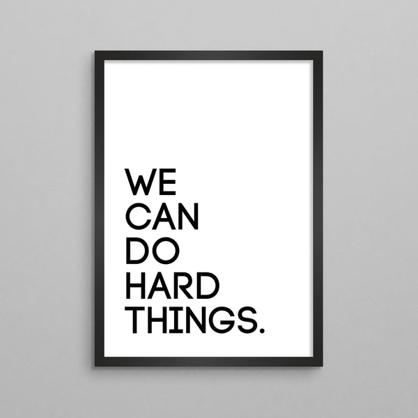 We Can Do Hard Things Poster - 2 Styles