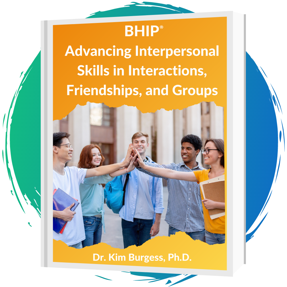 BHIP® Advancing Interpersonal Skills in Interactions, Friendships, and Groups