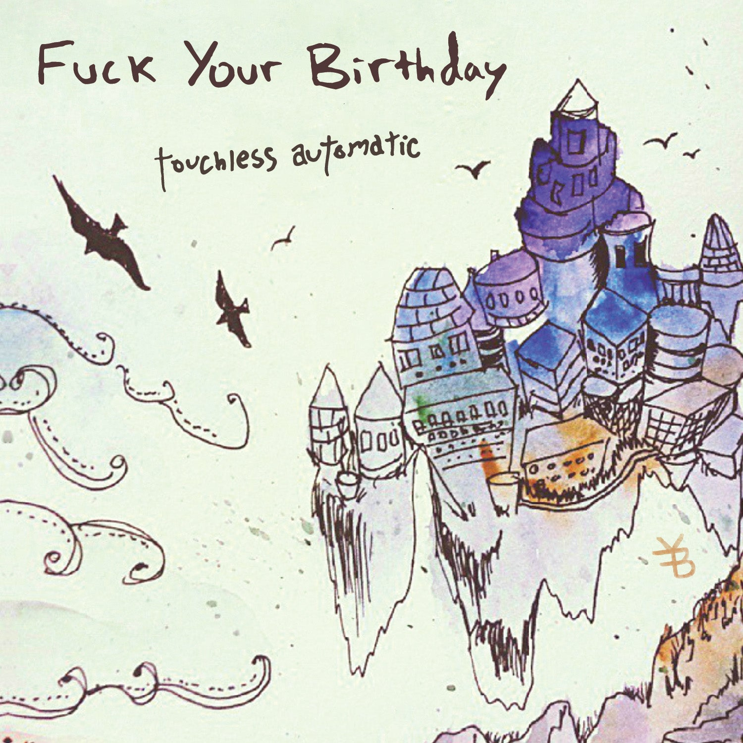 FUCK YOUR BIRTHDAY - Touchless Automatic