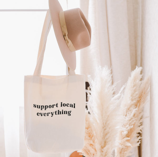 SUPPORT LOCAL EVERYTHING Canvas Tote Bag