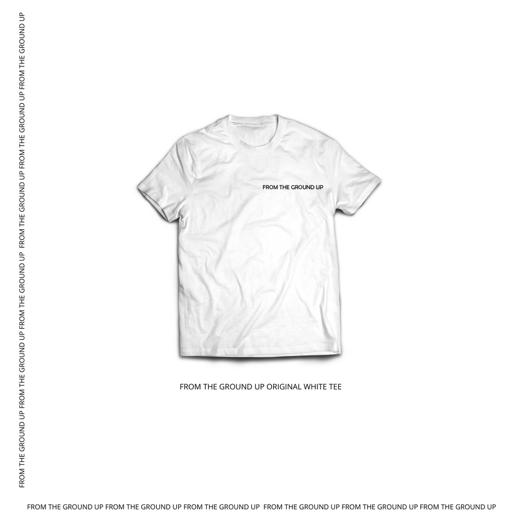 From The Ground Up Original White Tee