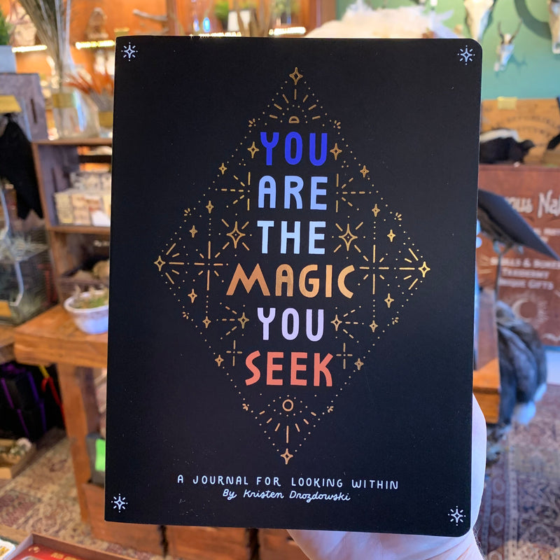 You Are the Magic You Seek: A Journal for Looking Within by Kristen Drozdowski