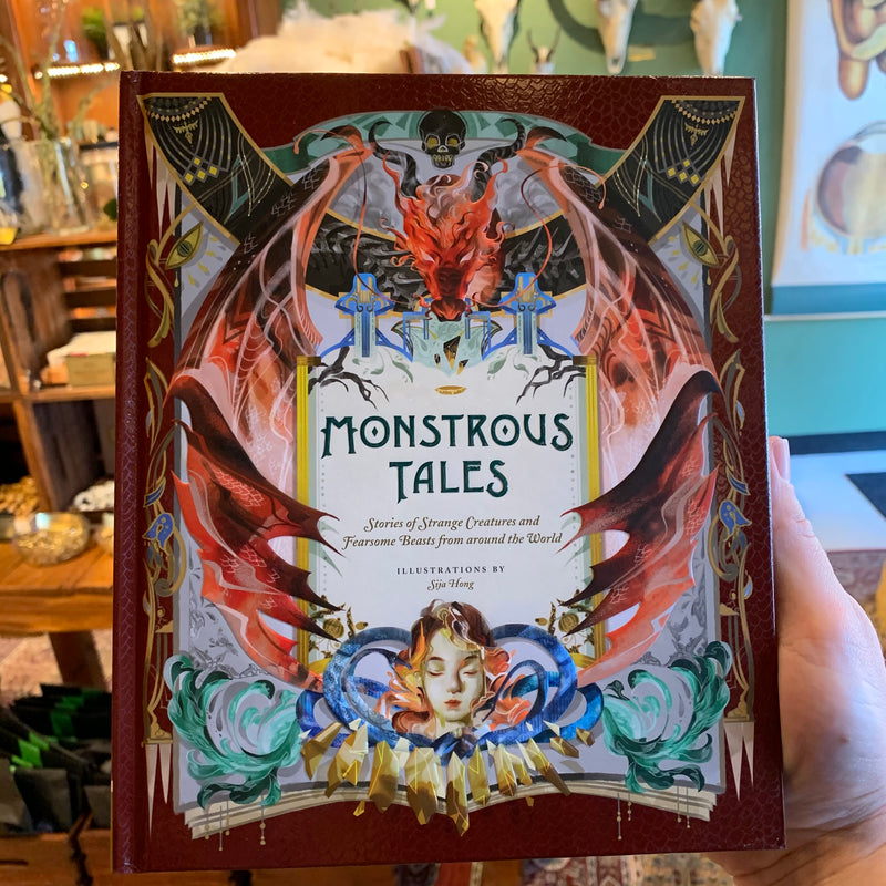 Monstrous Tales: Stories of Strange Creatures and Fearsome Beasts from around the World by Sija Hong