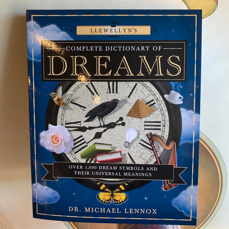 """Llewellyn's Complete Dictionary of Dreams: Over 1,000 Dream Symbols and Their Universal Meanings"" by Michael Lennox"