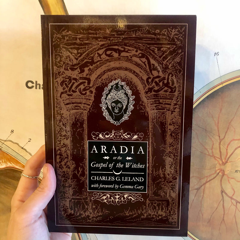 Aradia or the Gospel of the Witches by Charles G. Leland