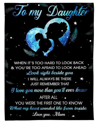 To My Daughter Look Right Beside You GS-CL-DT1610
