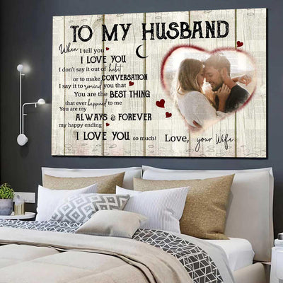 Personalized To My Husband When I Tell You Wall Art Gift For Husband