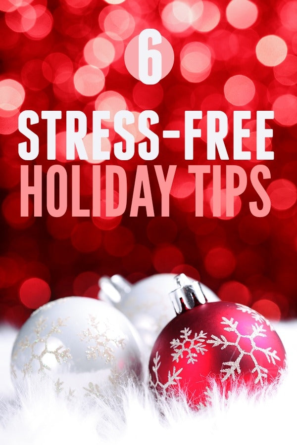 6 Tips for a Stress Free Holiday Season