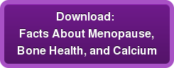 Download: Facts About Menopause, Bone Health, and Calcium