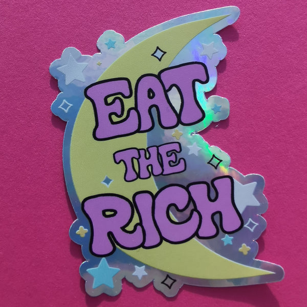 Eat The Rich - Holographic Sticker