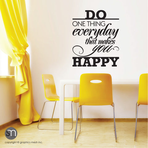 """DO ONE THING EVERYDAY THAT MAKES YOU HAPPY"" - Quote Wall decals"