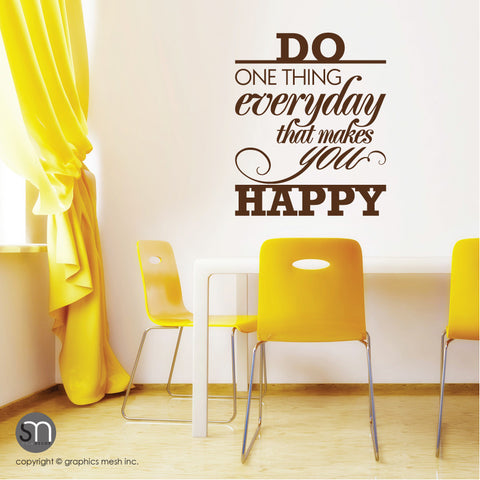 """DO ONE THING EVERYDAY THAT MAKES YOU HAPPY"" - Quote Wall decals brown"