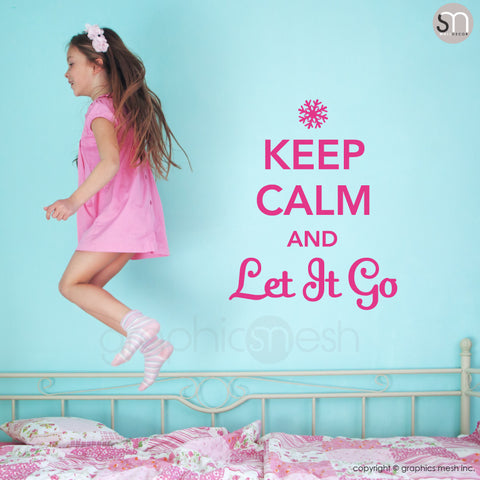 """KEEP CALM AND LET IT GO"" - Quote Wall decals hot pink"