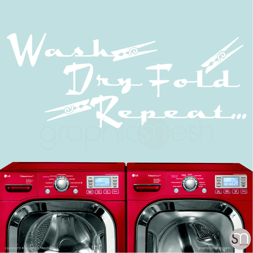 Wash Dry Fold Repeat... - Laundry Wall Decals WHITE