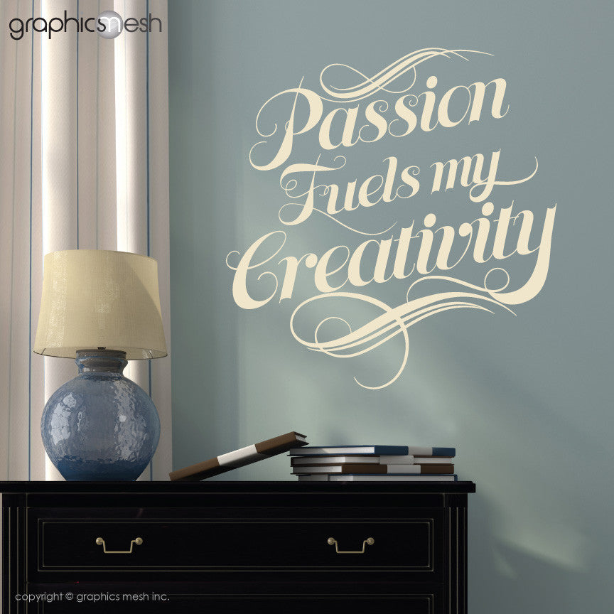 """Passion Fuels My Creativity"" - Quote Wall decals beige"