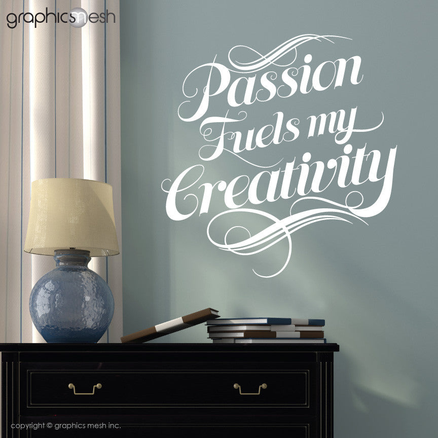 """Passion Fuels My Creativity"" - Quote Wall decals white"