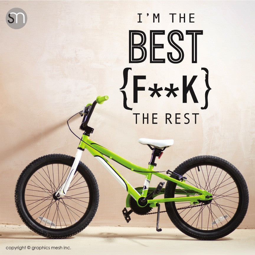 I'M THE BEST F**K THE REST - Quote Wall Decals black
