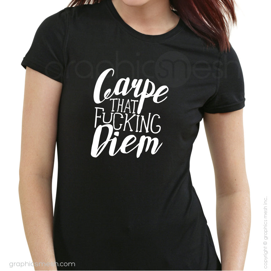 """CARPIE THAT FUCKING DIEM"" Inspiration shirt Funny Tee"