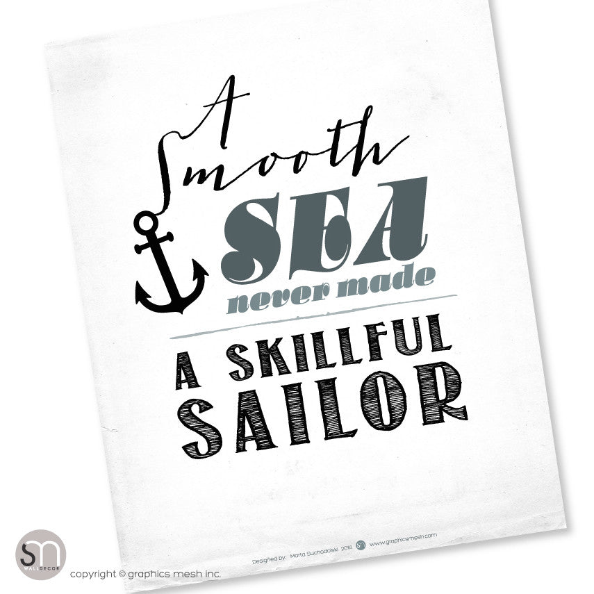 """A Smooth Sea Never Made A Skillful Sailor"" - Typography Art Print"