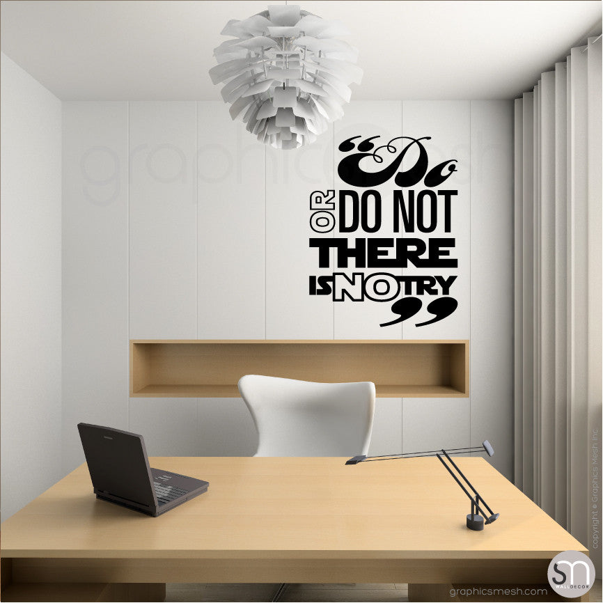 """Do or do not there is no try"" STAR WARS INSPIRED WALL DECALS Black"