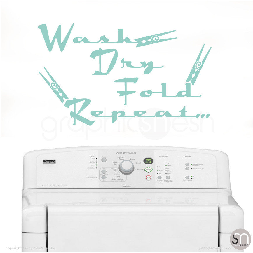Wash Dry Fold Repeat... - Laundry Wall Decals MINT