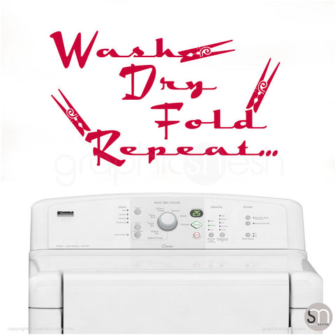 Wash Dry Fold Repeat... - Laundry Wall Decals RED