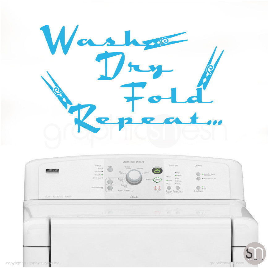 Wash Dry Fold Repeat... - Laundry Wall Decals ICE BLUE