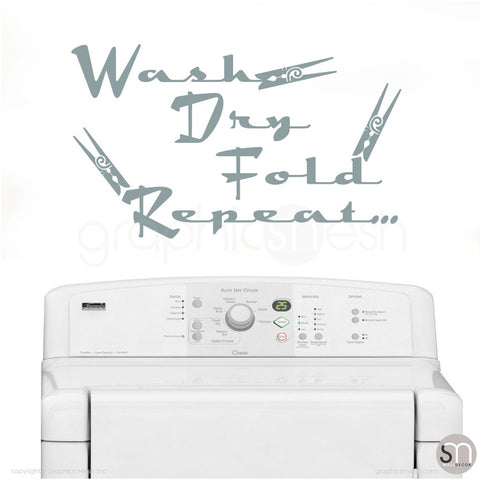 Wash Dry Fold Repeat... - Laundry Wall Decals GREY