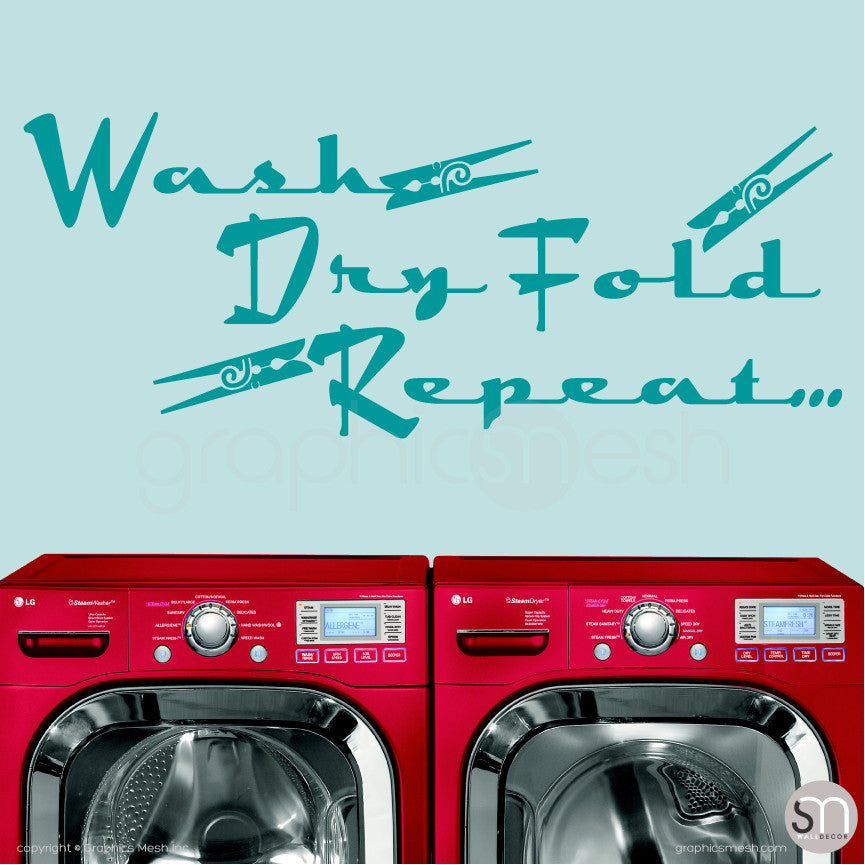 Wash Dry Fold Repeat... - Laundry Wall Decals TEAL