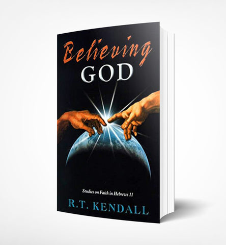 Believing God R.T. Kendall - book