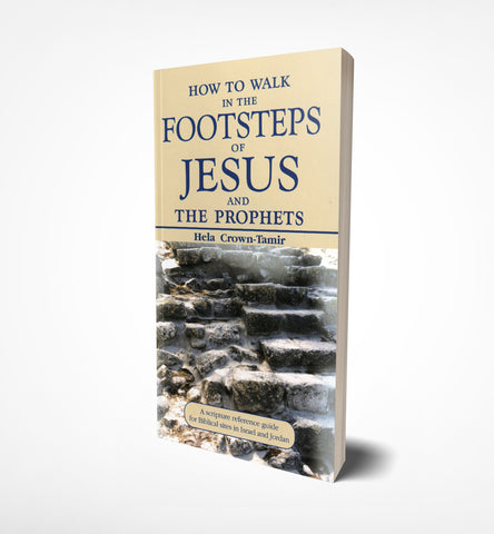 How to walk in the footsteps of Jesus and the prophets by Hela Crown-Tamir-book