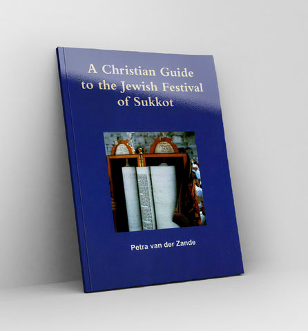 A Christian Guide to the Jewish Festival of Sukkot by Petra van der Zande - Book