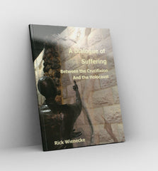 A Dialogue of Suffering - by Rick Wienecke - Book