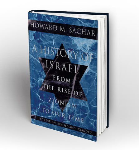A History of Israel: From the Rise of Zionism to our Time by Howard M. Sachar - Book