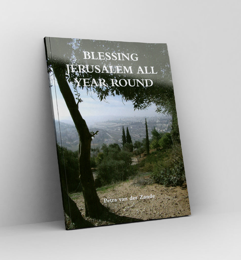 Blessing Jerusalem All Year Round by Petra van der Zande - Book