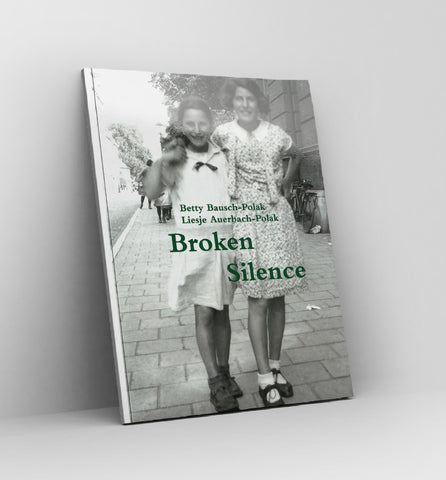 Broken Silence by Betty Bausch-Polak & Liesje Auerbach-Polak - Book