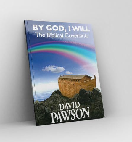 By God,I will - The Biblical covenants by David Pawson - Book