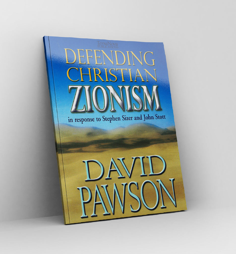 Defending Christian Zionism by David Pawson - Book