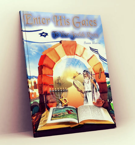 Enter His Gates, To Your Jewish Roots - Book