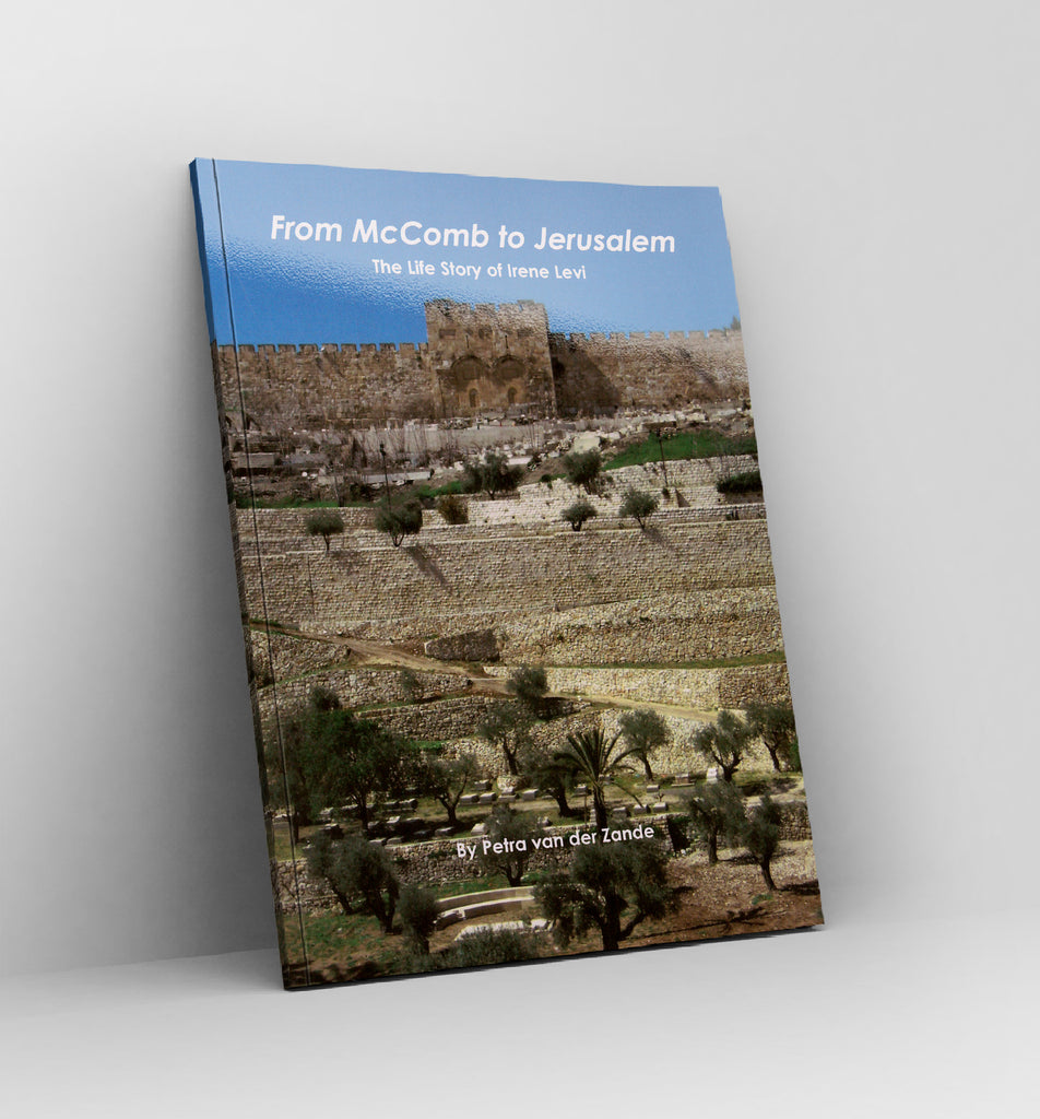 From McComb to Jerusalem, the Life Story of Irene Levi by Petra van der Zande - Book