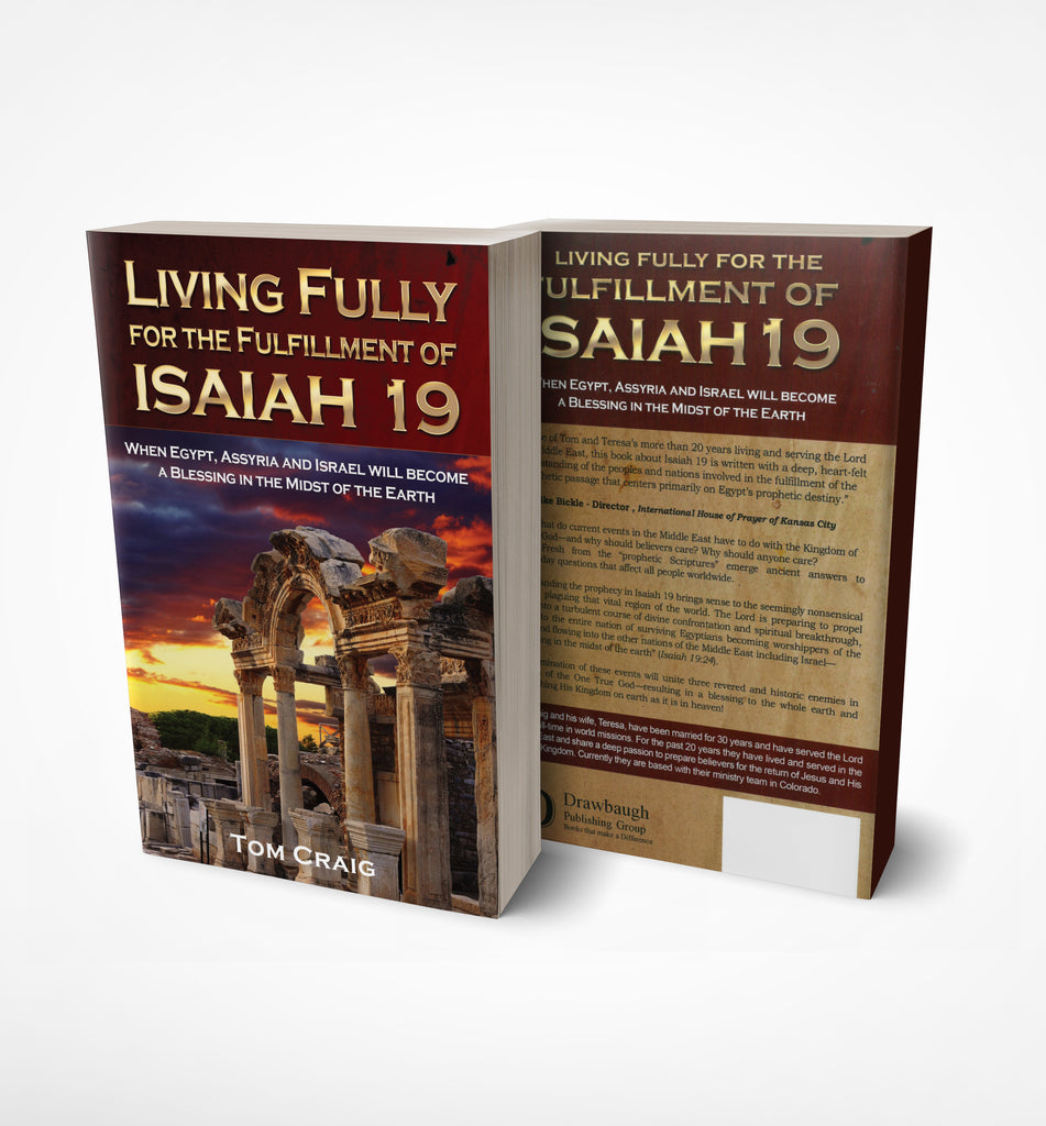 Living Fully for the Fulfillment of ISAIAH 19 by Tom Craig - Book
